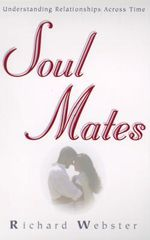 Soulmates : Relationships Across Time - Richard Webster