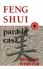 Feng Shui Para La Casa : Learn to See, Read, Strengthen and Heal Auras - Richard Webster