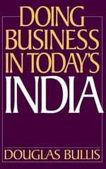 Doing Business in Today's India - Douglas Bullis