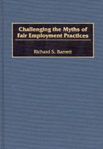Challenging the Myths of Fair Employment Practices : Pay and Prosperity in the New American West - Richard S. Barrett