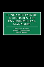 Fundamentals of Economics for Environmental Managers - William F. Barron