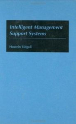 Intelligent Management Support Systems : Principles and Practice - Hossein Bidgoli