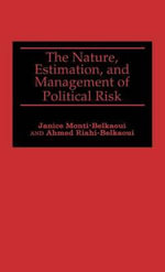 The Nature, Estimation and Management of Political Risk - Janice Monti-Belkaoui