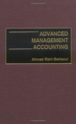Advanced Management Accounting - Ahmed Riahi-Belkaoui