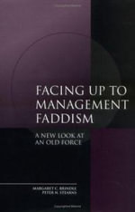 Facing up to Management Faddism : A New Look at an Old Force :  A New Look at an Old Force - Margaret C. Brindle