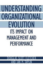 Understanding Organizational Evolution : Its Impact on Management and Performance - Douglas Scott Fletcher