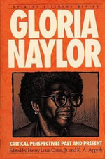 Gloria Naylor : Critical Perspectives Past and Present - Gloria Naylor
