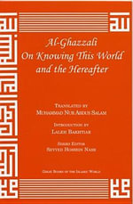 Al-Ghazzali on Knowing This World and the Hereafter - Muhammad Al-Ghazzali