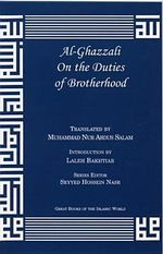 Al-Ghazzali on the Duties of Brotherhood - Muhammad Al-Ghazzali