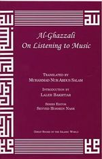 Al-Ghazzali on Listening to Music - Muhammad Al-Ghazzali