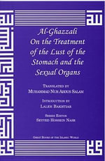 Al-Ghazzali on the Treatment of the Lust of the Stomach and the Sexual Organs : Al-Fatihah 1 To Al-Baqarah 141 2nd Edition - Muhammad Al-Ghazzali