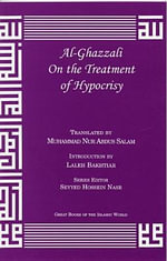 Al-Ghazzali on the Treatment of Hypocrisy - Muhammad Al-Ghazzali