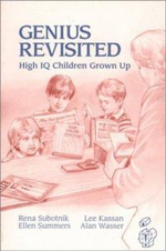 Genius Revisited : High IQ Children Grown Up :  High IQ Children Grown Up - Rena F. Subotnik