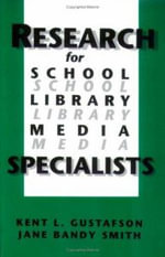 Research for School Library Media Specialists : Contemporary Studies in Information Management, Policies & Services - Kent L. Gustafson