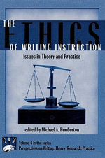 The Ethics of Writing Instruction : Issues in Theory and Practice