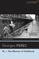 W, or the Memory of Childhood - Georges Perec
