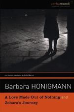 A Love Made Out of Nothing & Zohara's Journey : Verba Mundi (Paperback) - Barbara Honigmann