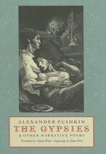 The Gypsies & Other Narrative Poems : And Other Narrative Poems - Alexander Sergeyevich Pushkin