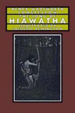 The Song of Hiawatha - Henry Wadsworth Longfellow