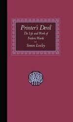 Printer's Devil : The Life and Work of Frederic Warde - Simon Loxley