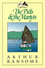 The Picts and the Martyrs : Swallows and Amazons - Book 11 - Ransome Arthur