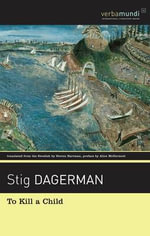 To Kill a Child : Selected Stories - Stig Dagerman