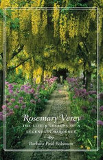 Rosemary Verey : The Life and Lessons of a Legendary Gardener - Barbara Paul Robinson
