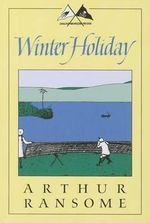 Winter Holiday : Godine Storyteller - Arthur Ransome
