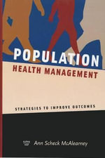 Population Health Management : Strategies to Improve Outcomes - Ann Scheck McAlearney