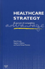 Healthcare Strategy : In Pursuit of Competitive Advantage - Roice D. Luke