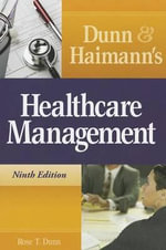 Dunn and Haimann's Healthcare Management - Rose T Dunn