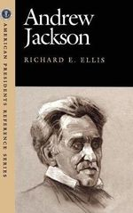Andrew Jackson - Richard E. Ellis