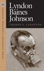 Lyndon Baines Johnson - Thomas S. Langston