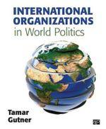 International Organizations in World Politics - Tamar Gutner