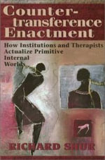 Countertransference Enactment : Aspects of Institutional Treatment That Support Primitive Internalized Object Relations - Richard Shur