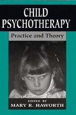 Child Psychotherapy : Practice and Theory