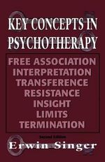 Key Concepts in Psychotherapy : Practice and Theory - Erwin Singer