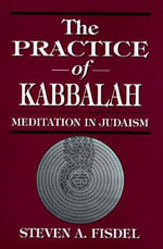 The Practice of Kabbalah : Meditation in Judaism :  Meditation in Judaism - Steven A Fisdel
