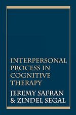 Interpersonal Process in Cognitive Therapy - Jeremy D. Safran