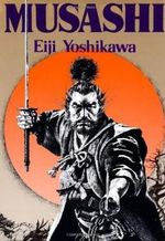 Musashi : An Epic Novel of the Samurai Era - Eiji Yoshikawa