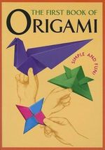 The First Book of Origami - Kodansha International