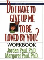 Do I Have to Give Up ME to be Loved by You? : Workbook - Paul Jordan