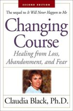 Changing Course : Healing from Loss, Abandonment and Fear - Claudia Black