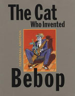 The Cat Who Invented Bebop - Marshall Arisman