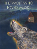The Wolf Who Loved Music - Christophe Gallaz