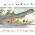 The Good Ship Crocodile - J Patrick Lewis