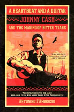 Heartbeat and a Guitar : Johnny Cash and the Making of