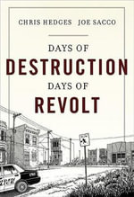 Days of Destruction, Days of Revolt - Chris Hedge