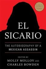 El Sicario : The Autobiography of a Mexican Assassin - Molly Molloy