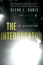 The Interrogator : An Education - Glenn L Carle